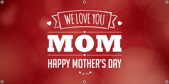 Red We Love You Mom Happy Mother S Day Banner