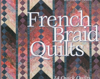 French Braid Quilt Book - 14 Quick Quilts Book - Simple Piecing, Quilt Borders, Creative Quilt Variations, Quilt Construction Quilting Book