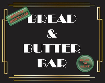 Bread & Butter Bar Printable Sign Art Deco Food Table Sign Roaring 20s Gatsby Themed Black White Gold Party New Year Wedding Reception Decor