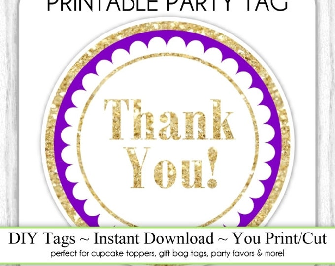Instant Download - Purple and Gold Glitter Thank You Printable Party Tag, Cupcake Topper, DIY, You Print, You Cut