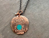 Calm The F-ck Down Necklace Keep Calm Mantra Necklace Copper Charm Necklace