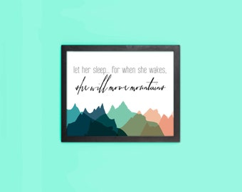 Let Her Sleep For When She Wakes She Will Move Mountains Quote  Typography Print  Wall Decor   Mountain Wall Decor  Nursery Print