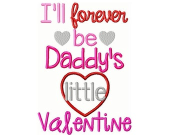 Forever Daddy's Little Valentine Embroidery Design 5x7 -INSTANT DOWNLOAD-