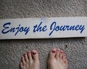 Enjoy the Journey - hand painted sign, re-purposed pallet sign