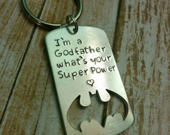 I'm a Godfather what's your Super Power hand stamped personalised gift hand stamped Keychain