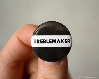 TREBLEMAKER music pin / Black and white musician button / Music teacher gift / Music button / Music gift / Band gift