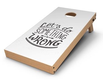 Let's do Something Wrong - Cornhole Board Skin Kit
