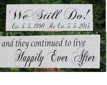 """Vow Renewal Sign """"We Still Do"""" Personalized """"Happily Ever After""""  Painted Solid Wood / Double Sided Wedding Sign / Ring Bearer / Flower Girl"""
