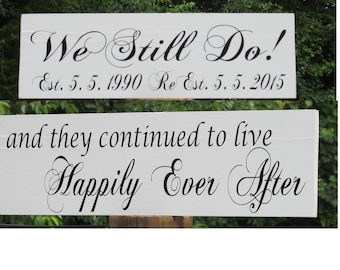 """Vow Renewal Sign """"We Still Do"""" Personalized """"Happily Ever After""""  Painted Solid Wood  Double Sided Wedding Sign  Ring Bearer  Flower Girl"""