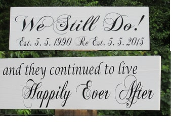 "Vow Renewal Sign ""We Still Do"" Personalized ""Happily Ever After""  Painted Solid Wood / Double Sided Wedding Sign / Ring Bearer / Flower Girl"