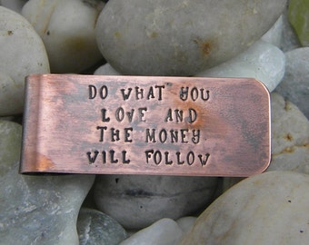 Copper Money Clip - Do What You Love And The Money Will Follow