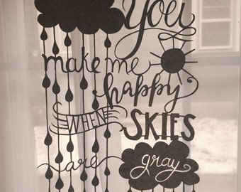 You make me happy when skies are gray - papercut art song quote