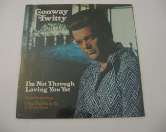 Factory Sealed - Conway Twitty - I'm Not Through Loving You Yet - 1974