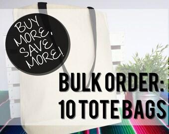 Bulk Order - 10 Canvas Tote Bags