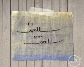 Hand Stitched Embroidered Hymn Art ~ {{ It Is Well }}
