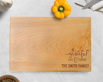 Maple Cutting Board - Be Grateful & Give Thanks - Cutting Board Walnut - Housewarming Mother's Day Gift