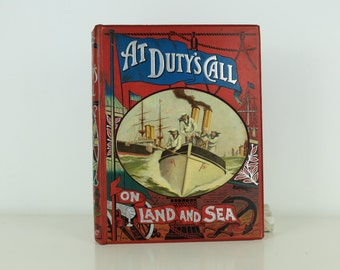 At Duty's Call On Land And Sea Excellent Condition Circa 1895