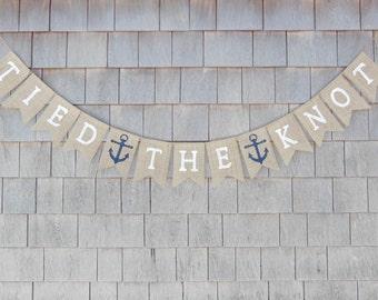 Tied the Knot Banner, Just Married Burlap Banner, Nautical, Wedding Banner, Bridal Shower Decor, Burlap Garland, Beach Wedding, Photo Prop