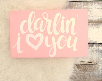 Darlin' I Love You Wood Sign // Baby Girl Nursery Decor // Pink Wall Decor // Hand Lettered Hand Painted