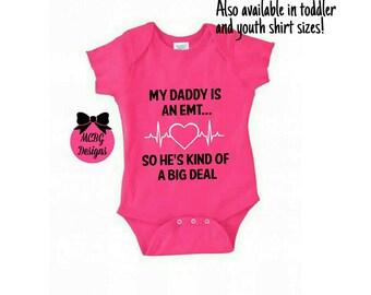 My daddy is an emt so hes kind of a big deal onsie, emt toddler shirt, emt shirts, emt baby clothes, emt career, Healthcare shirts