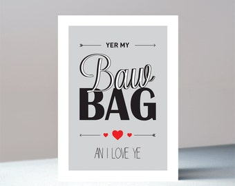 Yer My BawBag - Valentines/love greetings card