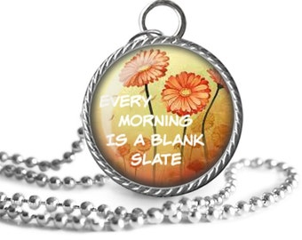 Inspirational Quote Necklace, Blank Slate, Inspiration Quote Pendant Handmade