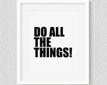 Do All The Things! - Art Print, Typography Art Print, Motivational Print, Matte Print, Inspirational Gift, Do It All, Do Everything