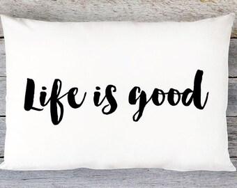 Life is Good Throw Pillow Cover - Lumbar Pillow Cover - By Aldari Home