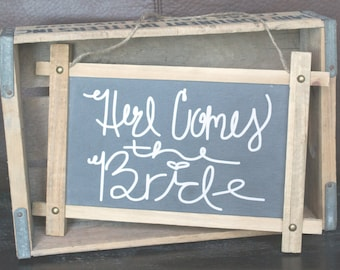 Here comes the Bride Chalkboard sign