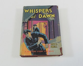 Whispers At Dawn by Roy J Snell, Mystery Story For Boys - 1934 HC Original DJ
