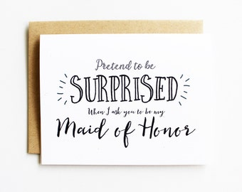 Maid of Honor Card Funny, Pretend to be suprised when I ask you to be my Maid of Honor, MOH, Cheeky, Funny, Wedding Party, Maid, Matron