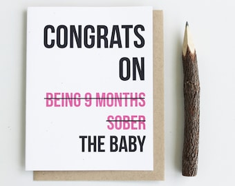 Funny New Baby Card - Baby Shower Card - New Mom Greeting Card Adult Greeting Card - New Born - Girl Boy - Congrats on being 9 months sober