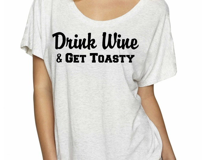 Drink WINE & GET TOASTY. Wine Gift. Funny oversized  t-shirt. Wine Gift. coffee gift. Coffee t-shirt. Wine t-shirts. black, white, red