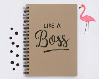 "Like a Boss, 5"" x 7"" Journal, writing journal, notebook, diary, memory book, scrapbook, photo book, coworker gift, promotion gift, boss gift"