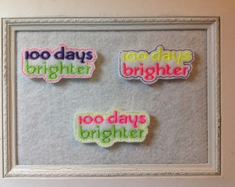 100 Days Feltie 100 days brighter Always Precut