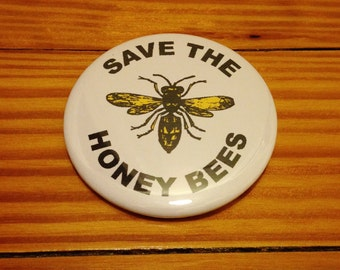 "2.25"" Pinback Button Save The Honey Bees"