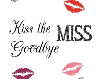 Hen Party keepsake. Kiss the Miss goodbye lipstick kiss print. Digital file ready to download!!!