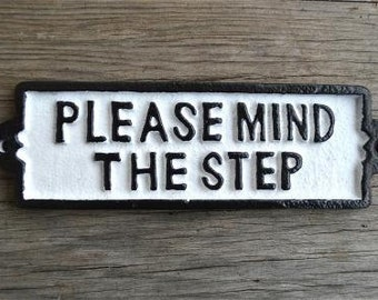 Cast iron vintage style Please Mind The Step sign PP10