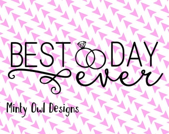 Cricut SVG - Best Day Ever SVG Cut File - Wedding Rings - Diamond Ring - Bride -  Wedding Decor - Cake Topper - Silhouette