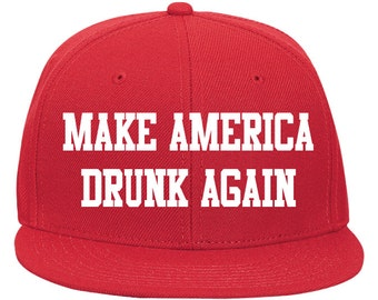 Make America Drunk Again Hat. Baseball Hat. Trucker Hat. Election 2016. Hillary Clinton. Funny Hat. Election Hat.