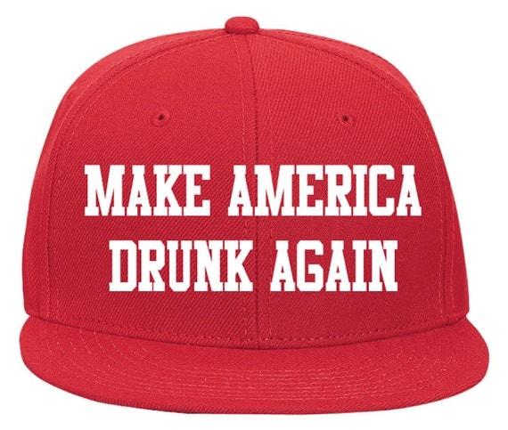 Make America Drunk Again Hat. Baseball Hat. Trucker Hat