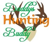 Daddys Hunting Buddy Machine Embroidery Design 032215 Hunting Embroidery Sayings Filled stitch 4X4 5X7 8X8 6X10 Instant download