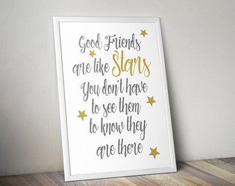 Best friends print, 'Good friends are like stars you don't have to see them to know they are there' Friendship gift, Good friends wall art,