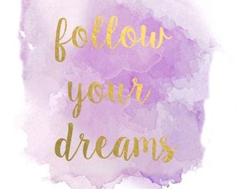 Follow Your Dreams Print - Wall Art