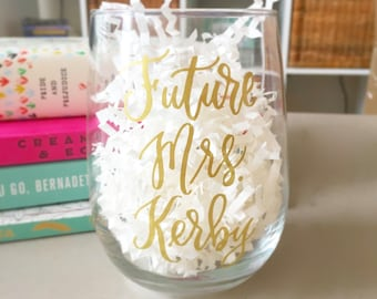 Future Mrs Wine Glass - Bride to Be Gift - Engagement Gift - Future Mrs Gift - Custom Wine Glasses - Bridal Shower Gift