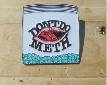 Don't do meth public service announcement glow in dark heady hat lapel soft enamel limited edition pin ships free in united states