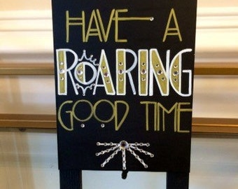 "Art Deco -Roaring Twenties -Vintage -Old Hollywood-Great Gatsby Wedding ""Have a Roaring Good Time"" Sign"
