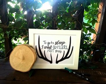 To go to sleep I count antlers, not sheep, antlers, cardstock print, handmade, hand lettered, calligraphy print, nursery wall decor, quote