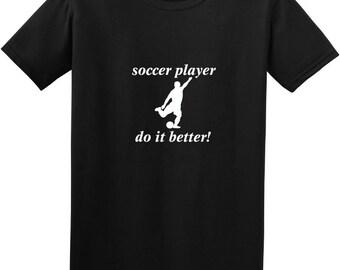 soccer player do it better t-shirt