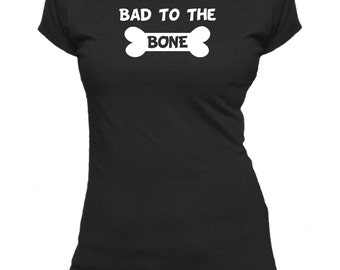 Bad to the Bone. Pets. Ladies fitted t-shirt.